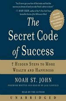 The Secret Code of Success: 7 Hidden Steps to More Wealth and Happiness, Noah St. John