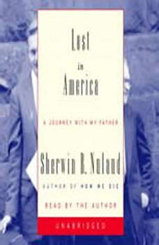 Lost in America: A Journey with My Father, Sherwin B. Nuland