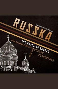 Russka: The Novel of Russia, Edward Rutherfurd
