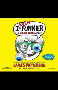 I Even Funnier: A Middle School Story, James Patterson