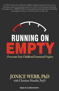 Running On Empty: Overcome Your Childhood Emotional Neglect, PsyD Musello