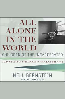 All Alone in the World: Children of the Incarcerated, Nell Bernstein