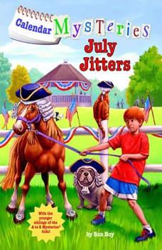 Calendar Mysteries #7: July Jitters, Ron Roy