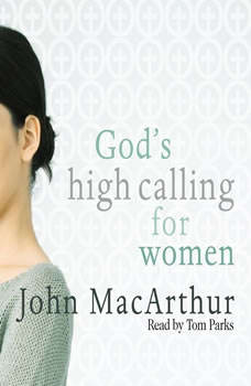 God's High Calling for Women, John MacArthur