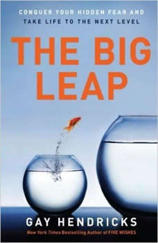 The Big Leap, Gay Hendricks, PhD