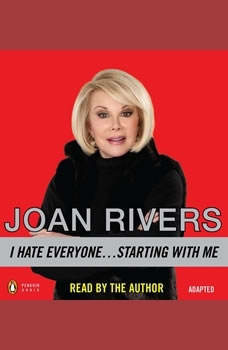 I Hate Everyone...Starting with Me, Joan Rivers