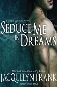 Seduce Me in Dreams: A Three Worlds Novel A Three Worlds Novel, Jacquelyn Frank