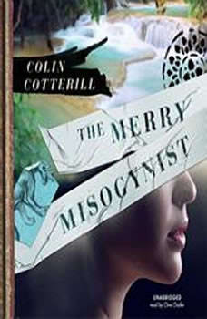 The Merry Misogynist: The Dr. Siri Investigations, Book 6, Colin Cotterill