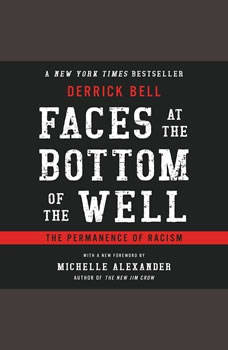 Faces at the Bottom of the Well: The Permanence of Racism, Derrick Bell