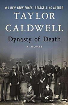 Dynasty of Death: A Novel, Taylor Caldwell
