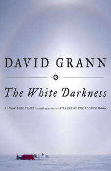 The White Darkness, David Grann