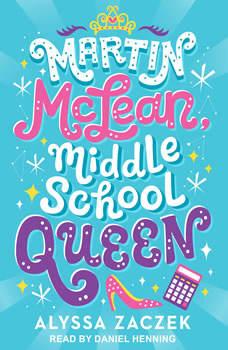 Martin McLean, Middle School Queen, Alyssa Zaczek