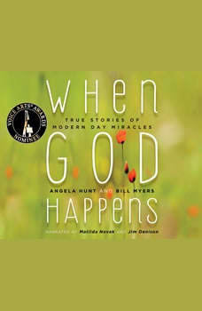 When God Happens: Angels, Miracles, and Heavenly Encounters Angels, Miracles, and Heavenly Encounters, Angela Hunt