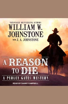 A Reason to Die, William W. Johnstone