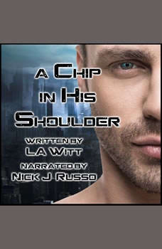 A Chip in His Shoulder, L.A. Witt