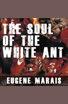 The Soul of the White Ant, Eugene Marais