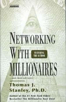 Networking with Millionnaires, Thomas J. Stanley