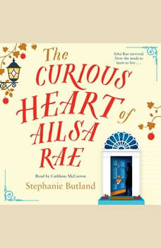 The Curious Heart of Ailsa Rae, Stephanie Butland