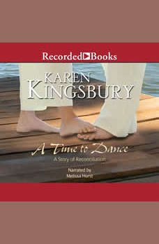 A Time to Dance, Karen Kingsbury