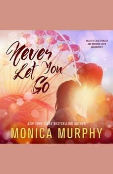 Never Let You Go, Monica Murphy