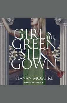 The Girl In the Green Silk Gown, Seanan McGuire