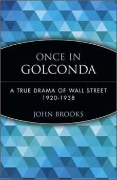 Once in Golconda: A True Drama of Wall Street 1920-1928, John Brooks