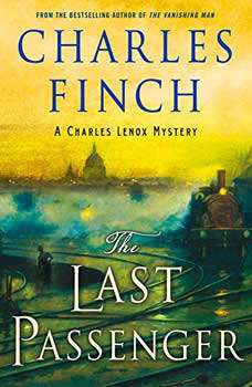 The Last Passenger: A Charles Lenox Mystery, Charles Finch