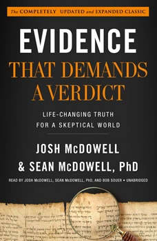 Evidence That Demands a Verdict: Life-Changing Truth for a Skeptical World Life-Changing Truth for a Skeptical World, Josh McDowell; Sean McDowell