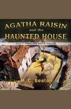 Agatha Raisin and the Haunted House, M. C. Beaton