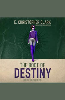 The Boot of Destiny, E. Christopher Clark