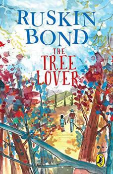 Tree Lover, Ruskin Bond