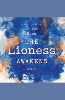 The Lioness Awakens: Poems, Lauren Eden
