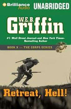 Retreat, Hell!: Book Ten in The Corps Series, W.E.B. Griffin