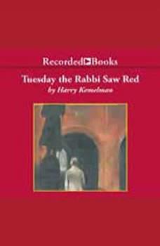 Tuesday the Rabbi Saw Red, Harry Kemelman