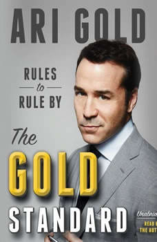 The Gold Standard: Rules to Rule By, Ari Gold