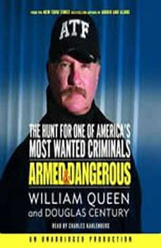 Armed and Dangerous: The Hunt for One of America's Most Wanted, William Queen