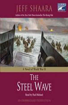 The Steel Wave: A Novel of World War II, Jeff Shaara