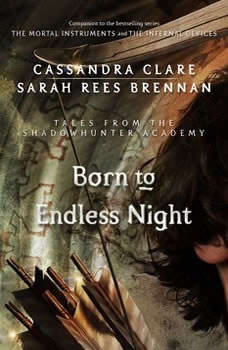 Born to Endless Night, Cassandra Clare