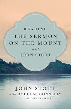 Reading the Sermon on the Mount with John Stott, John Stott