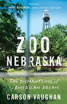 Zoo Nebraska: The Dismantling of an American Dream, Carson Vaughan