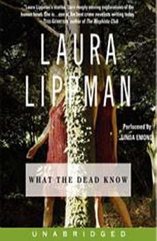 The What the Dead Know, Laura Lippman