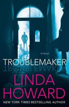 Troublemaker, Linda Howard
