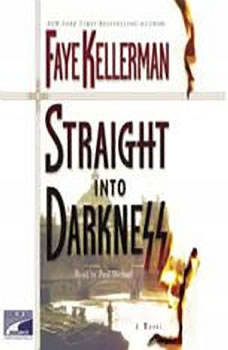 Straight Into Darkness, Faye Kellerman