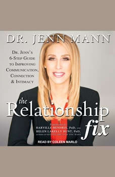 The Relationship Fix: Jenn's 6-Step Guide to Improving Communication, Connection & Intimacy, Dr. Jenn Mann