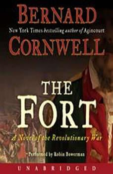 The Fort: A Novel of the Revolutionary War, Bernard Cornwell