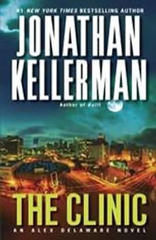 The Clinic: An Alex Delaware Novel, Jonathan Kellerman
