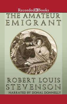 The Amateur Emigrant, Robert Louis Stevenson