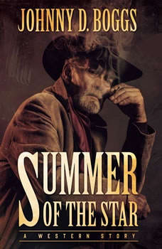 Summer of the Star: A Western Story, Johnny D. Boggs