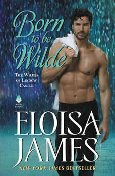 Born to Be Wilde: The Wildes of Lindow Castle, Eloisa James
