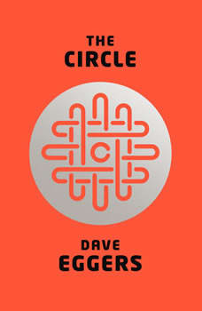 The Circle, Dave Eggers